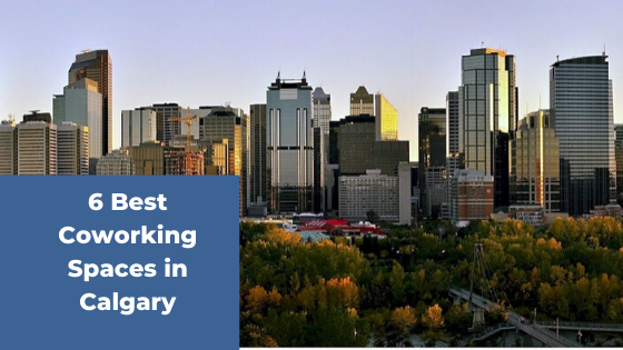 6 Best Coworking Spaces In Calgary
