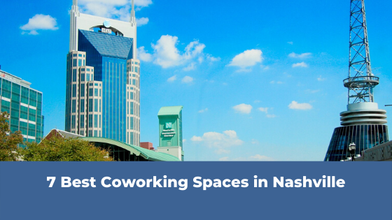 7 Best Coworking Spaces In Nashville