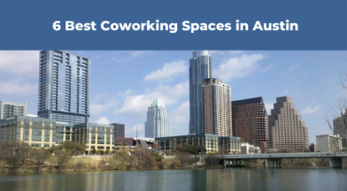 6 Best Coworking Spaces Austin