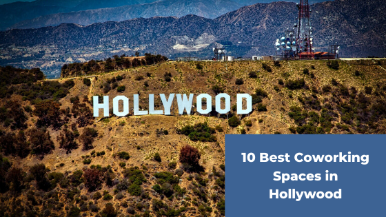 10 Best Coworking Spaces In Hollywood