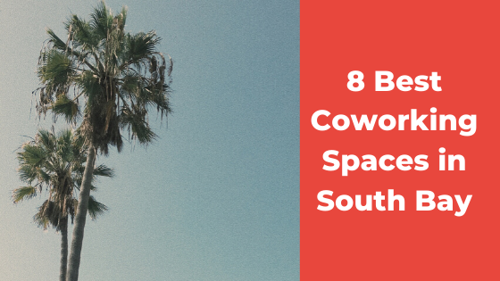 Best Coworking Spaces In The South Bay