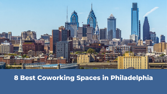 8 Best Coworking Spaces In Philadelphia
