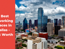 Best Coworking Spaces In Dallas