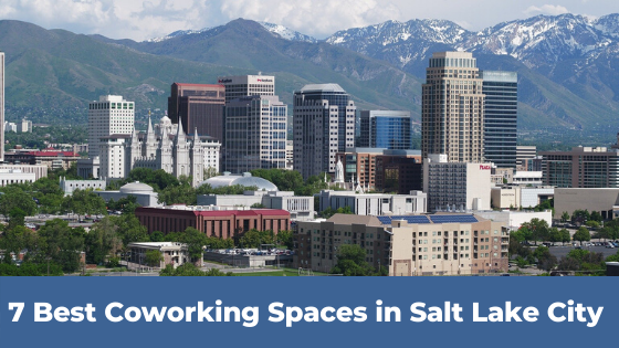 7 Best Coworking Spaces In Salt Lake City