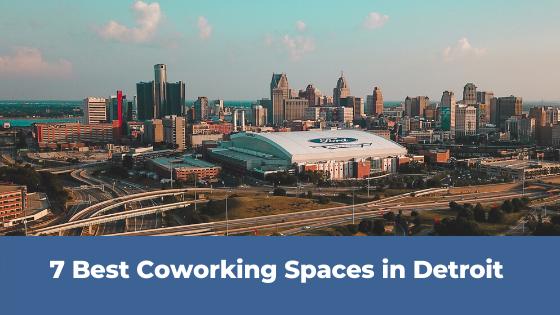7 Best Coworking Spaces In Detroit