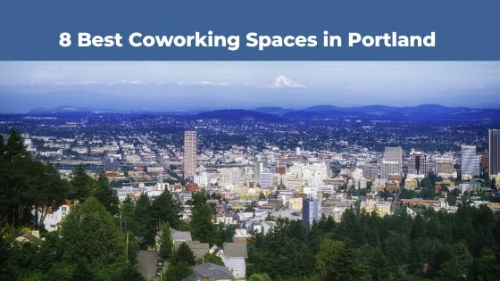 8 Best Coworking Spaces In Portland